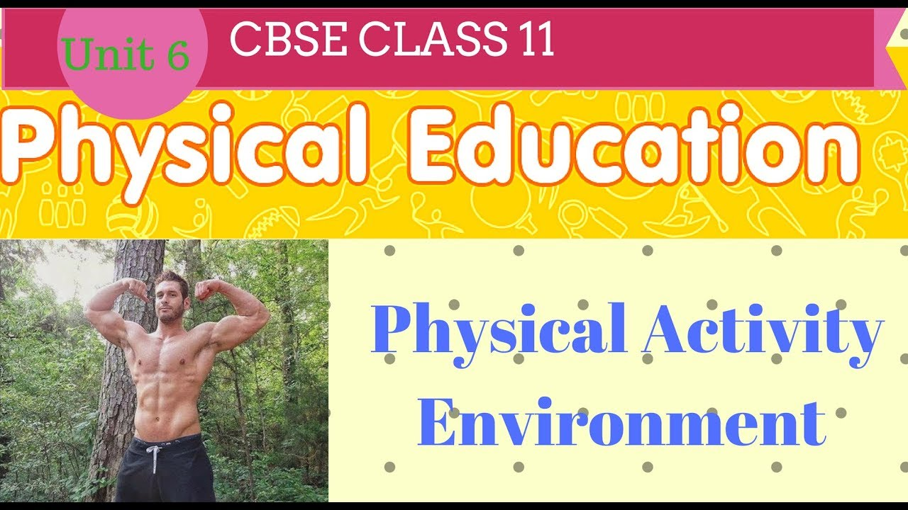 Physical activity environment class 11 chapter 6 - YouTube