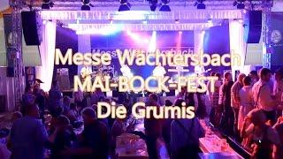 Die Grumis - Mai-Bock-Fest 2015 - Messe Wächtersbach