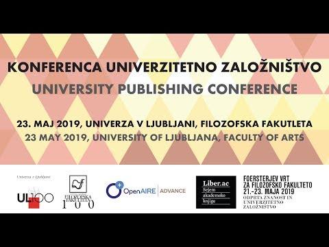 University Publishing Conference: Part 1 (Konferenca Univerzitetno založništvo 1. del)