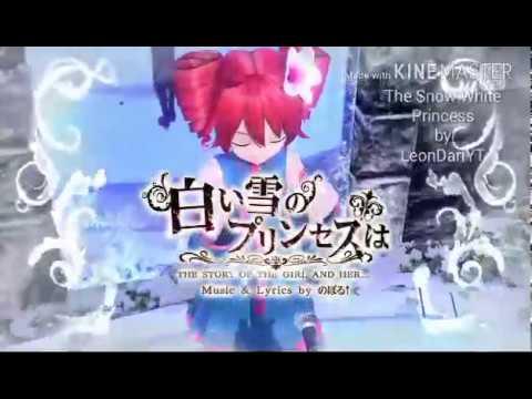 The Snow White Princess [copilation]-(kansane Teto,Yowane Haku,Len kagamine,kaito)