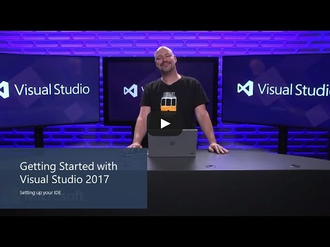 Getting Started with Visual Studio 2017 – Install and setup your new IDE