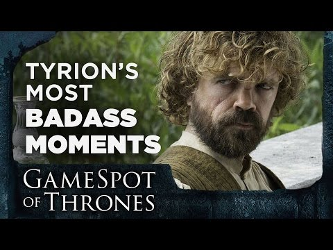 Tyrion's 7 Most Badass Moments - GameSpot of Thrones