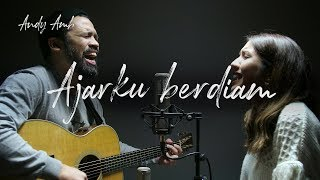 Ajarku berdiam (Cover) By Andy & Acha Ambarita