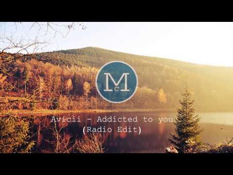 Avicii - Addicted to you (Radio Edit)
