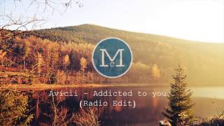 Avicii - Addicted to you (Radio Edit)