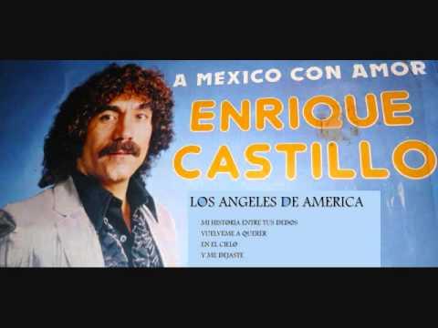 Enrique Castillo Y Los Angeles De America Youtube