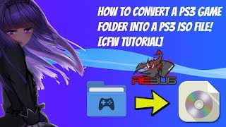 How To Convert A PS3 Game Folder Into A PS3 ISO File! [CFW Tutorial]