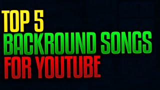 Top 5 Backround Songs For YouTube Videos 2016! Top 5 Royalty-Free Backround Music For YouTube!
