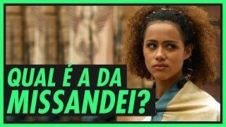 Qual é a da MISSANDEI? | GAME OF THRONES
