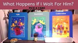 🔮WHAT HAPPENS IF I CHOOSE TO WAIT FOR HIM? 🕰️ AND IF I DON'T? PICK A CARD TIMELESS LOVE READING