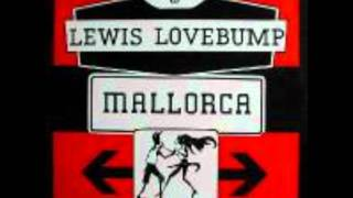Lewis Lovebump   Mallorca Extended Version
