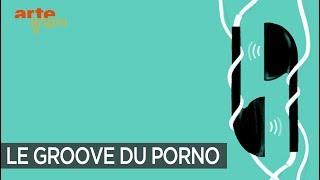 Le groove du porno - ARTE Radio