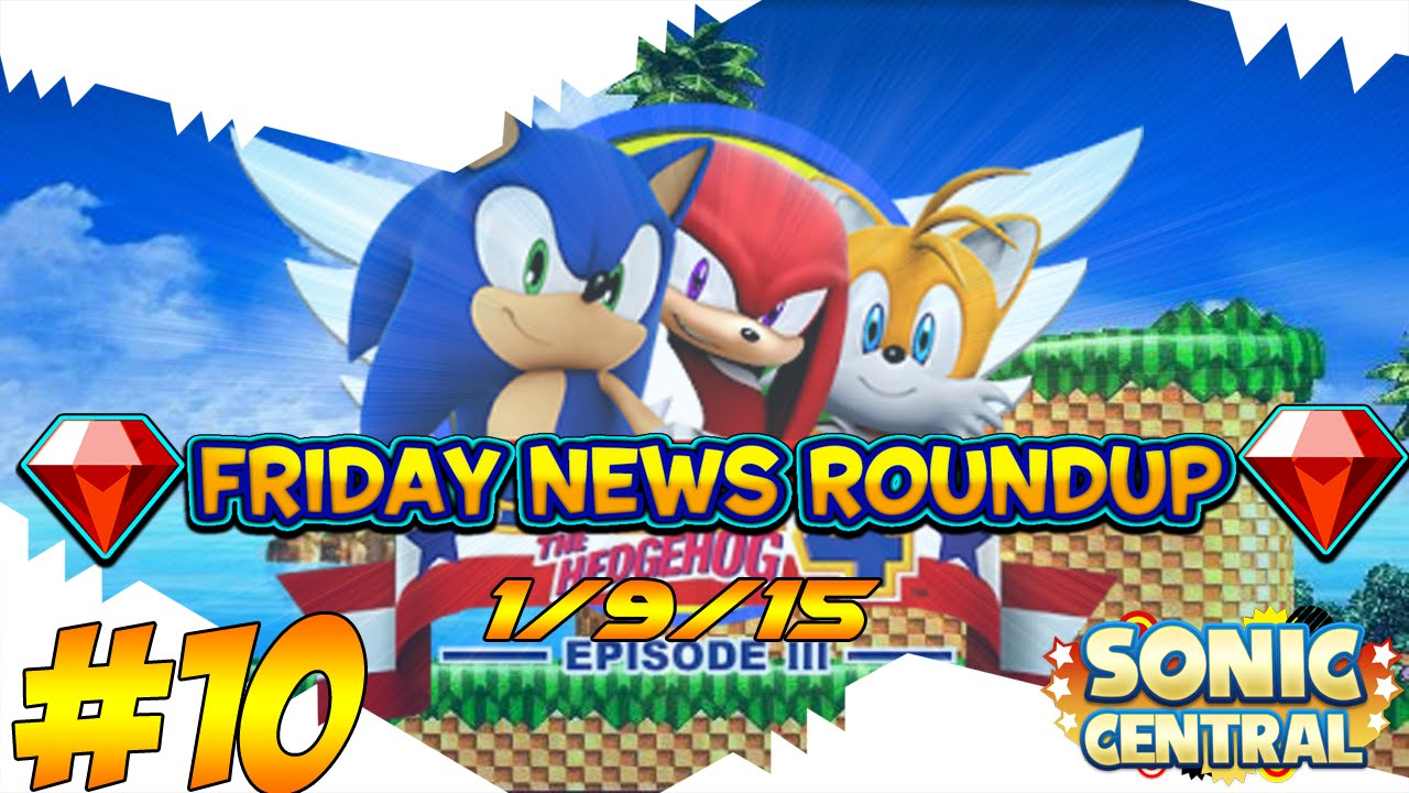 news roundup friday sonic 4 episode 3 ep 10 youtube. Black Bedroom Furniture Sets. Home Design Ideas