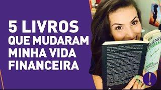 5 LIVROS QUE MUDARAM A MINHA VIDA FINANCEIRA!| Recomendo, mas não empresto