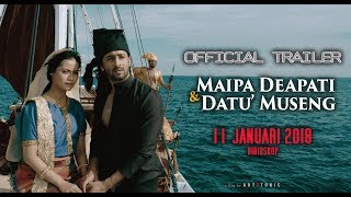 Official Trailer MAIPA DEAPATI & DATU MUSENG mulai 11 januari 2018 dibioskop
