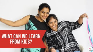 What Can Adults Learn From Kids? A Children's Day Special!!