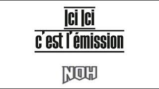 ICI ICI C'EST L'ÉMISSION - NOH TV #6