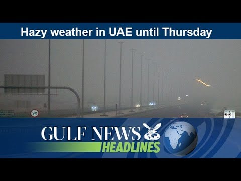 Hazy weather in UAE until Thursday - GN Headlines