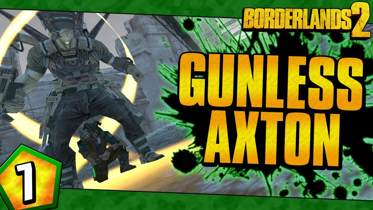 Borderlands 2 | Gunless Axton Funny Moments And Drops | Day #7