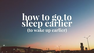 How to Go to Bed Early | Evening Routine to Wake Up Early
