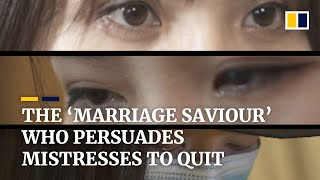 The 'marriage saviour' who persuades mistresses to quit