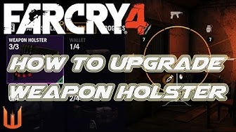 Far Cry 4: How To Upgrade Weapon Holster to Tier 1,2,3 - Quick Complete Guide