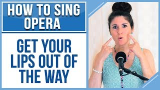 How to Sing Opera #5 (Soprano Edition): Get Your Lips out of the WAY