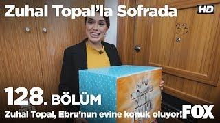 Zuhal Topal, Ebru'nun evine konuk oluyor! Zuhal Topal'la Sofrada 128. Bölüm