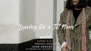 LEAVING ON A JET PLANE - CHANTAL KREVIAZUK | COVER BY AJENG DGS | MUSIXMAX