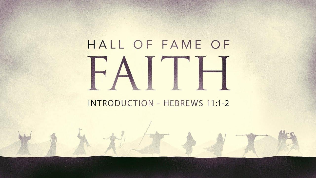 hall of fame of faith hebrews 11 1 2 youtube. Black Bedroom Furniture Sets. Home Design Ideas
