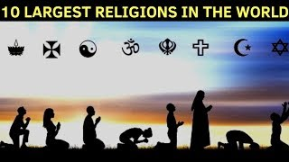 10 Largest Religions In The World | 2018