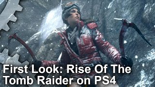 Rise of the Tomb Raider PS4 Gameplay First Look & Analysis