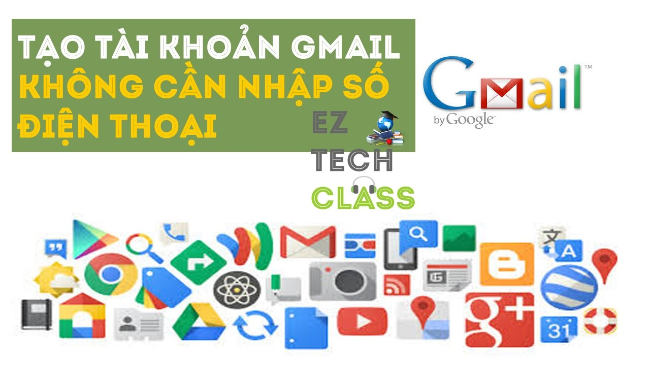 Tạo tài khoản Gmail, Google Account không cần nhập số điện thoại