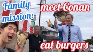 Conan Japan ! 1000 burger bet. My family trip to see Conan O'Brien!!!
