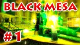 Black Mesa - Серия 1 -