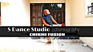 CHIRMI FUSION | Rapperiya Baalam | S Dance Studio choreography | ft. Chandan Singh