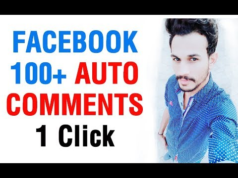 Facebook Auto Commenter 2018   How to Use auto comment on fb Unlimited