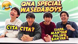 SIAPA MANTANNYA PALING BANYAK? - Q&A SPECIAL WASEDA MANTAPPU BOYS!