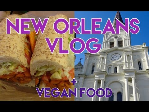 New Orleans Vlog - Vegan Food + What to do in New Orleans