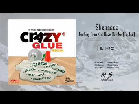 Shenseea - Nothing Dem Kno Have Ova Me (Crazy Glue Riddim) [April 2017] Preview
