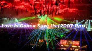 Love is Gonna Save Us [2007 Rmx] - Benny Benassi Pres. The Biz