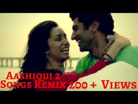 Aashiqui 2 Songs Remix