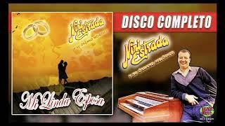 Mi Linda Esposa - Nini Estrada y su Órgano Melódico (DISCO COMPLETO)
