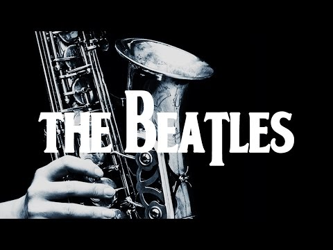 Smooth Jazz Beatles | Instrumental Covers of Popular Beatles Songs on Saxophone