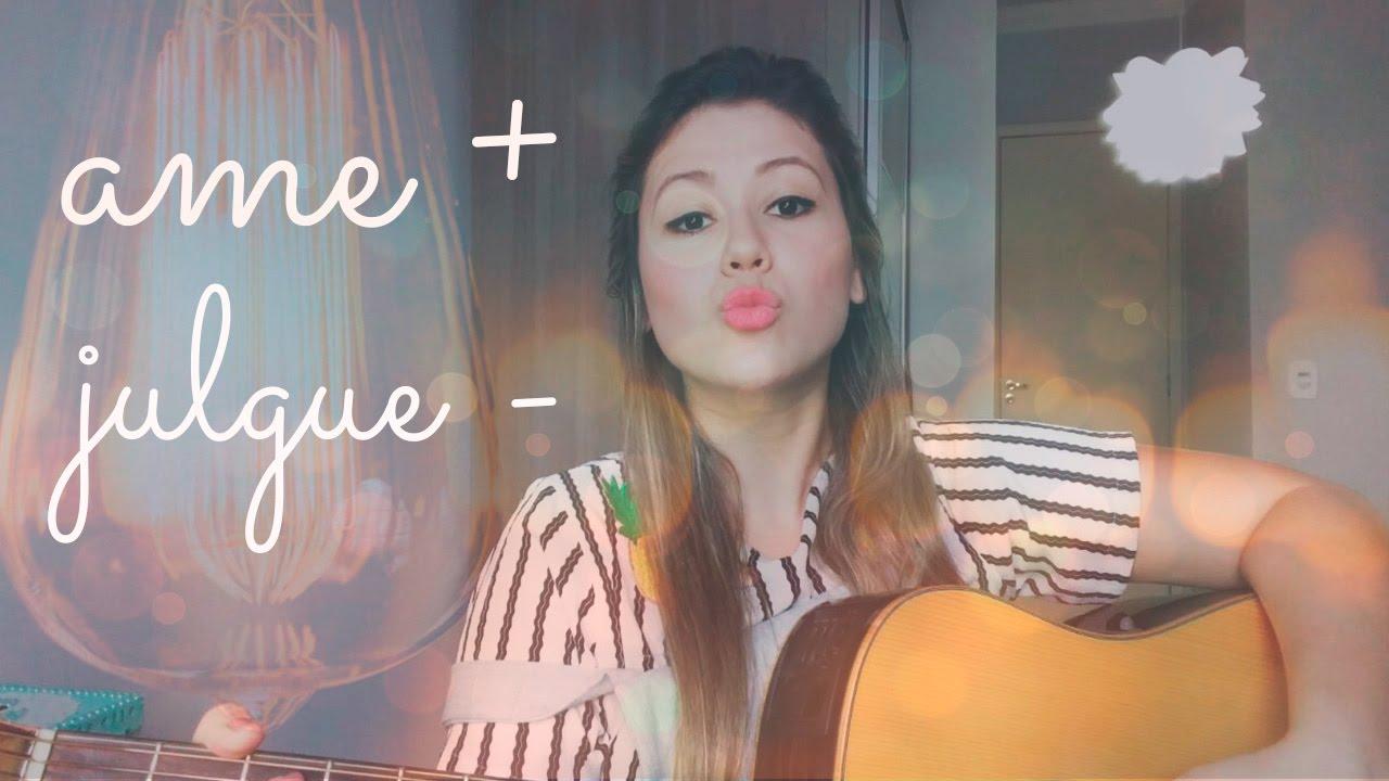 Ame mais, Julgue menos- (Marcela Tais) Cover  Natália Araújo