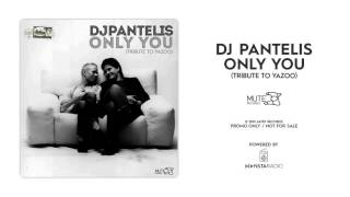 DJ Pantelis - Only You (Yazoo Cover)
