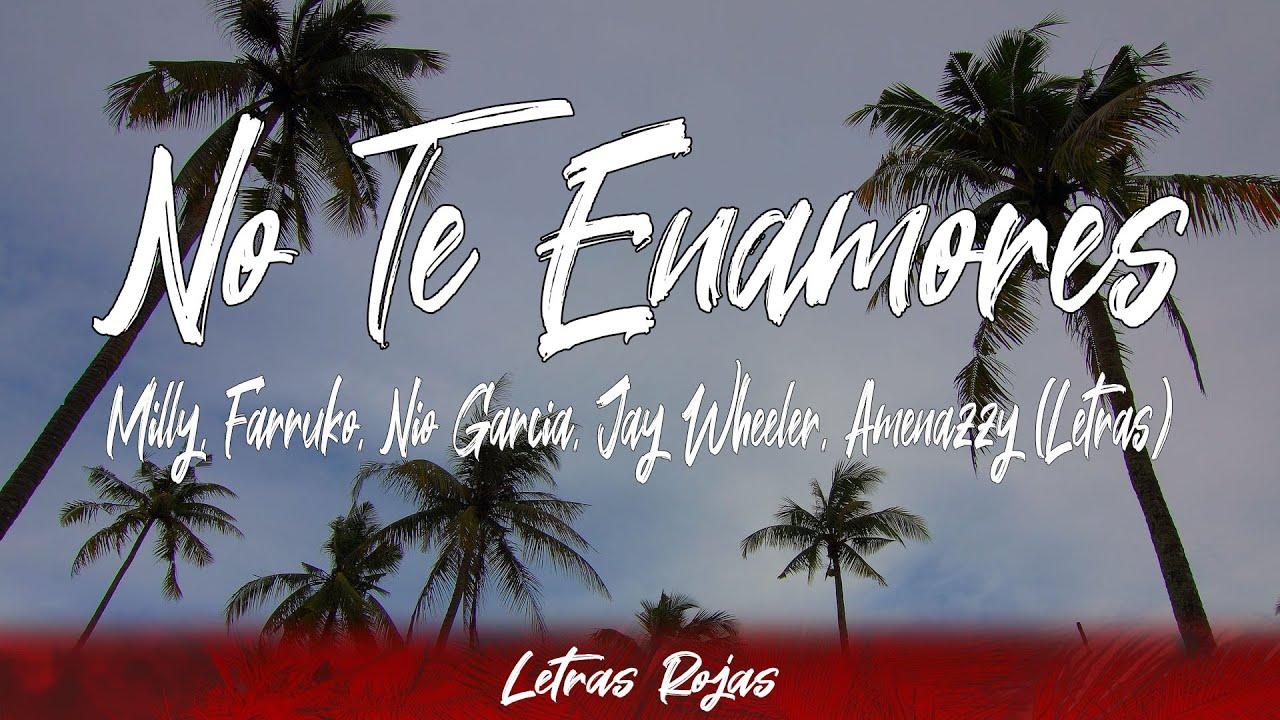 Milly, Farruko, Nio Garcia, Jay Wheeler, Amenazzy - No Te Enamores (Lyrics/Letra) | Letras Rojas