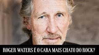 Roger Waters é o cara mais chato do rock? | Papo Reto | Alta Fidelidade
