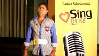 Sing Dil Se (Season 2) - Kolkata Auditions - ft. Anup Singh - Ni Aao Saiyon