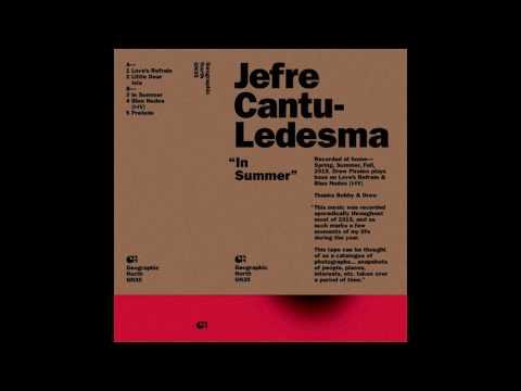 Jefre Cantu-Ledesma - In Summer (full album)